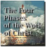 The Four Phases of the Work of Christ